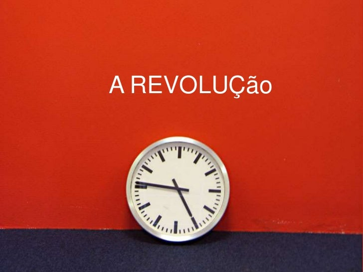 A REVOLUÇão<br />