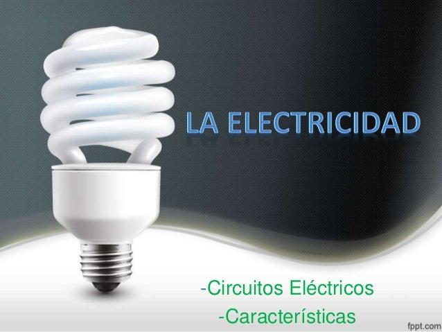 -Circuitos Eléctricos  -Características