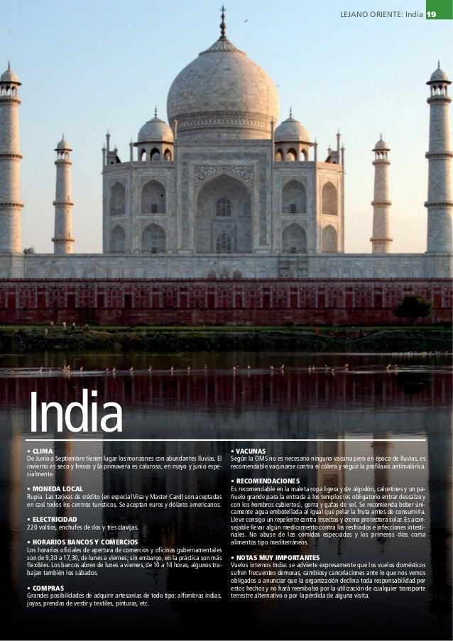 India• CLIMA De Junio a Septiembre tienen lugar los monzones con abundantes lluvias. El invierno es seco y fresco y la pri...