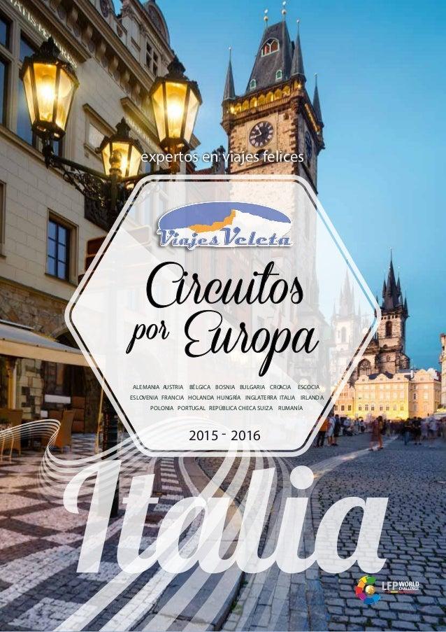 expertos en viajes felices ALEMANIA AUSTRIA BÉLGICA BOSNIA BULGARIA CROACIA ESCOCIA ESLOVENIA FRANCIA HOLANDA HUNGRÍA INGL...