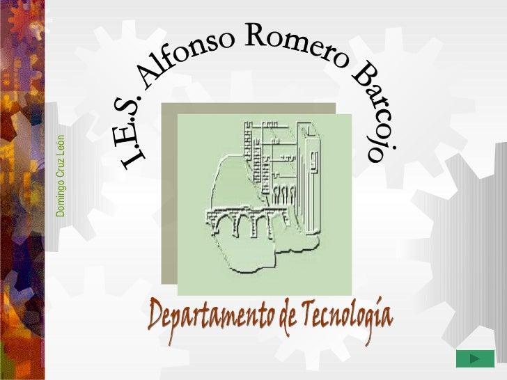 Departamento de Tecnología I.E.S. Alfonso Romero Barcojo