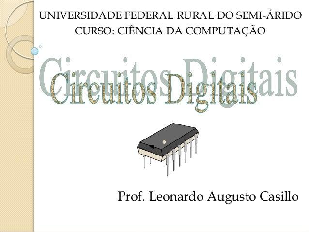 Prof. Leonardo Augusto CasilloUNIVERSIDADE FEDERAL RURAL DO SEMI-ÁRIDOCURSO: CIÊNCIA DA COMPUTAÇÃO