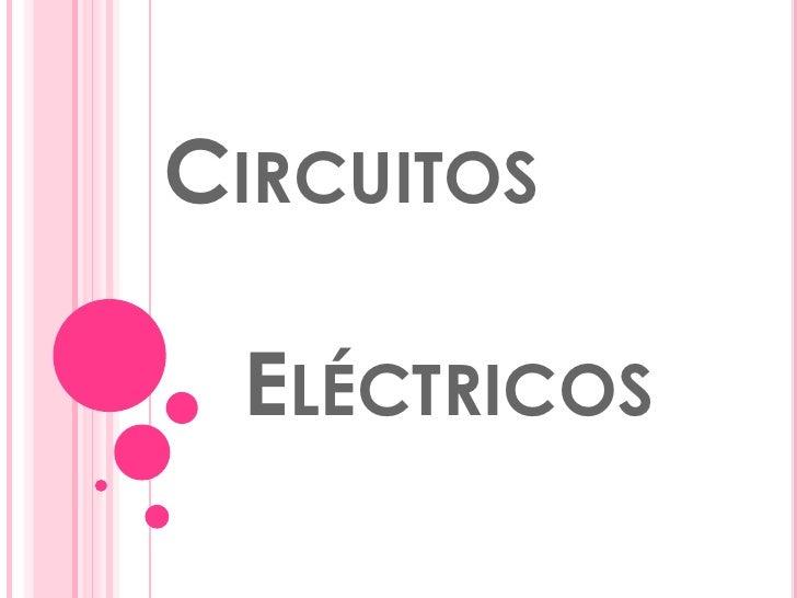Circuitos Eléctricos<br />
