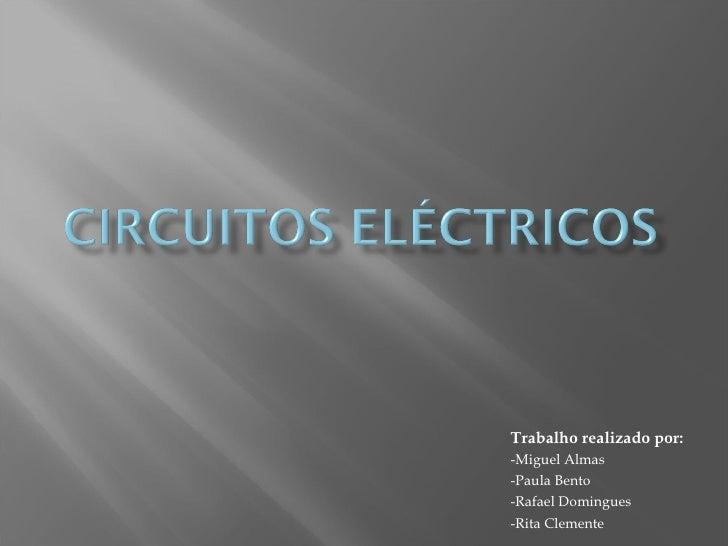 Trabalho realizado por: -Miguel Almas -Paula Bento -Rafael Domingues -Rita Clemente