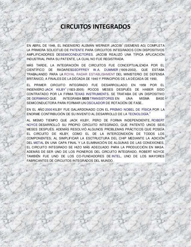 CIRCUITOS INTEGRADOS 1  EN ABRIL DE 1949, EL INGENIERO ALEMÁN WERNER JACOBI (SIEMENS AG) COMPLETA LA PRIMERA SOLICITUD DE ...