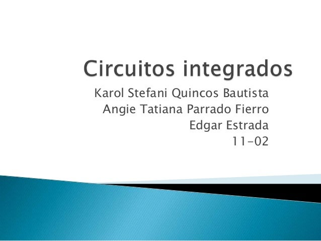 Karol Stefani Quincos Bautista Angie Tatiana Parrado Fierro Edgar Estrada 11-02