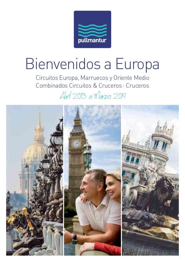 Bienvenidos a Europa Circuitos Europa, Marruecos y Oriente Medio Combinados Circuitos & Cruceros · Cruceros  Abril 2013 a ...