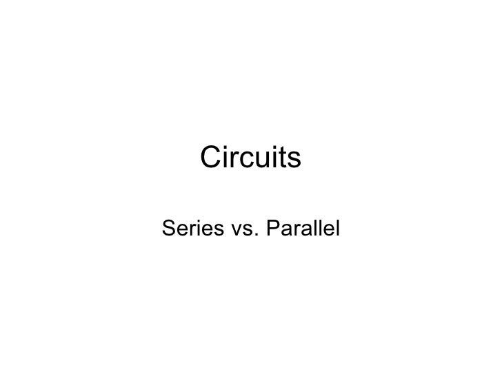 Circuits Series vs. Parallel