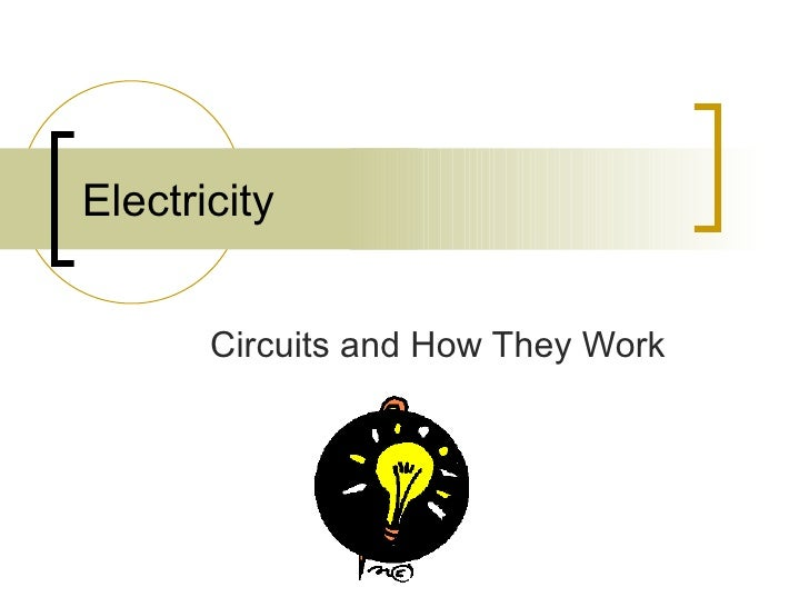 Electricity Circuits and How They Work