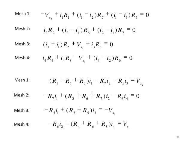 37 2 1 1 1 2 7 1 3 5 ( ) ( ) 0s V i R i i R i i R 2 2 2 4 6 2 1 7 ( ) ( ) 0i R i i R i i R 13 1 5 3 3 ( ) 0s i i R V i R M...