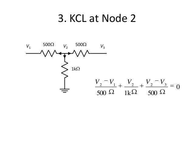 3. KCL at Node 2 500 1k 500 V2 V3V1 0 500k1500 32212 VVVVV