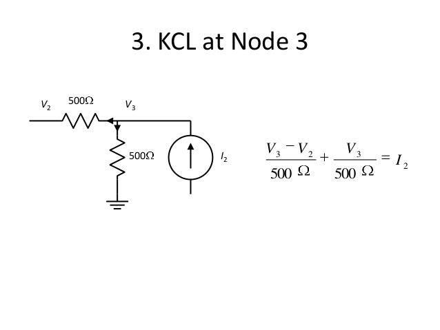3. KCL at Node 3 2 323 500500 I VVV500 500 I2 V2 V3