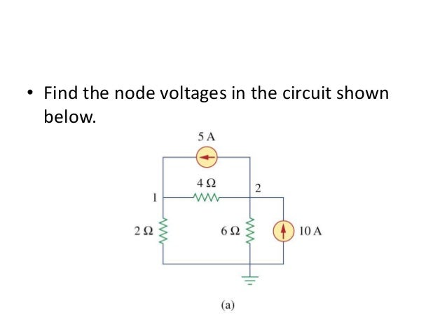 • Find the node voltages in the circuit shown below.