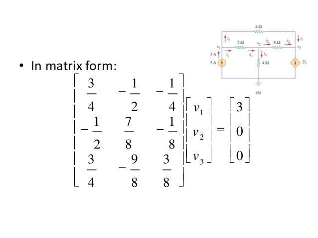 • In matrix form: 0 0 3 8 3 8 9 4 3 8 1 8 7 2 1 4 1 2 1 4 3 3 2 1 v v v