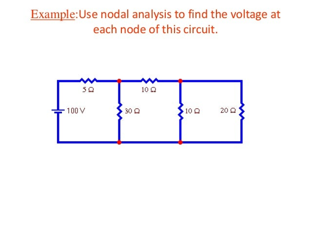 Example:Use nodal analysis to find the voltage at each node of this circuit.