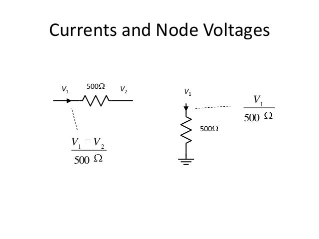 Currents and Node Voltages 500 V1 500V1 V2 500 21 VV 500 1 V