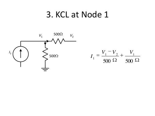 3. KCL at Node 1 500 500 I1 V1 V2 500500 121 1 VVV I