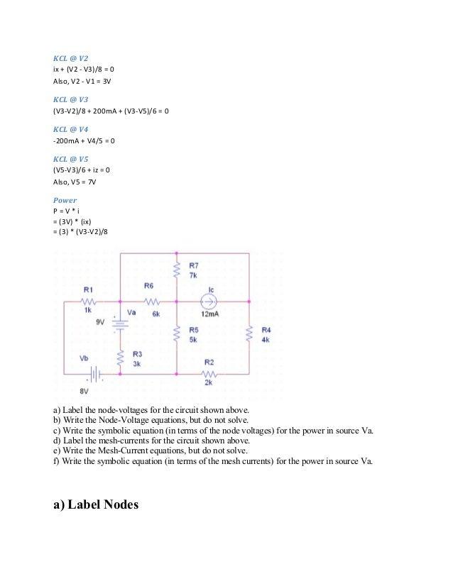 KCL @ V2 ix + (V2 - V3)/8 = 0 Also, V2 - V1 = 3V KCL @ V3 (V3-V2)/8 + 200mA + (V3-V5)/6 = 0 KCL @ V4 -200mA + V4/5 = 0 KCL...