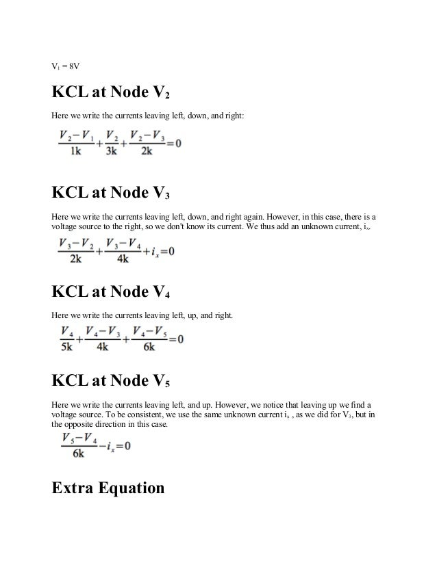 V1 = 8V KCL at Node V2 Here we write the currents leaving left, down, and right: KCL at Node V3 Here we write the currents...