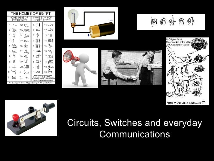 Circuits, Switches and everyday Communications