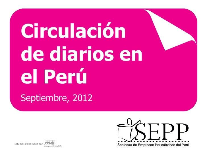 Circulación     de diarios en     el Perú     Septiembre, 2012Estudios elaborados por