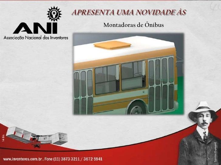 APRESENTA UMA NOVIDADE ÀS       Montadoras de Ônibus