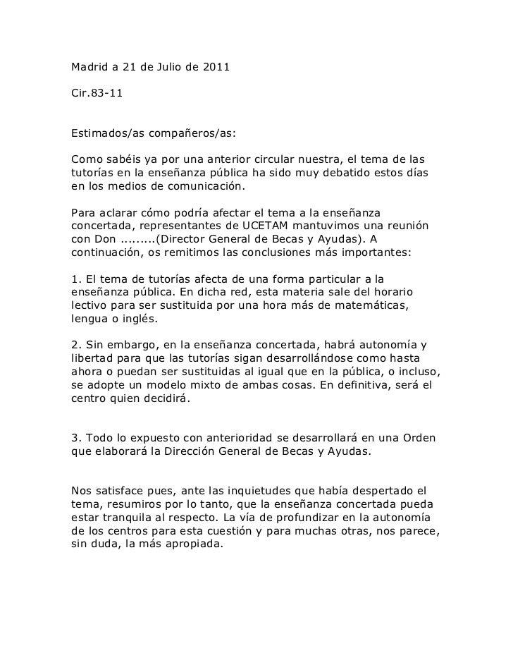 Madrid a 21 de Julio de 2011Cir.83-11Estimados/as compañeros/as:Como sabéis ya por una anterior circular nuestra, el tema ...