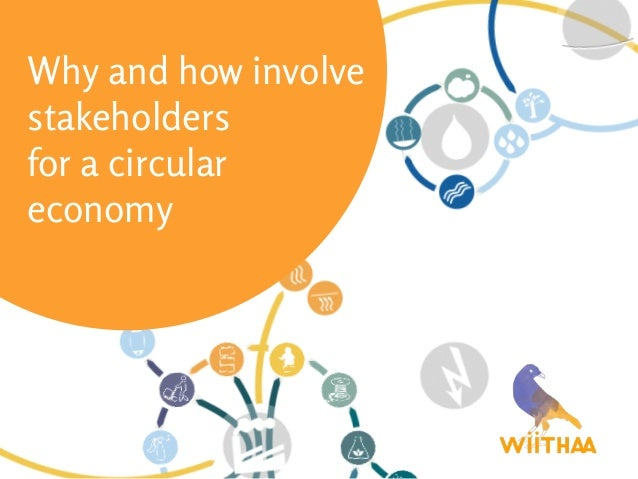 Why and how involve stakeholders for a circular economy