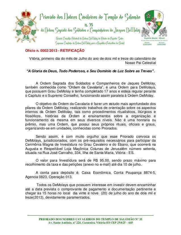 PRIORADO DOS NOBRES CAVALEIROS DO TEMPLO DE SALOMÃO Nº 35 Av. Santo Antônio, nº 224, Caratoíra, Vitória-ES CEP 29.025 – 64...