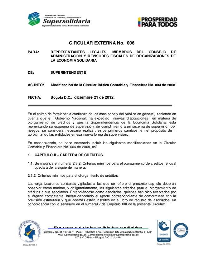 CIRCULAR EXTERNA No. 006PARA:          REPRESENTANTES LEGALES, MIEMBROS DEL CONSEJO DE               ADMINISTRACIÓN Y REVI...