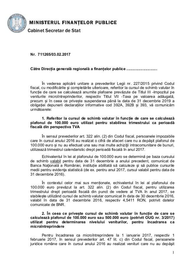 1 Nr. 711265/03.02.2017 Către Direcția generală regională a finanțelor publice ............................. În vederea ap...