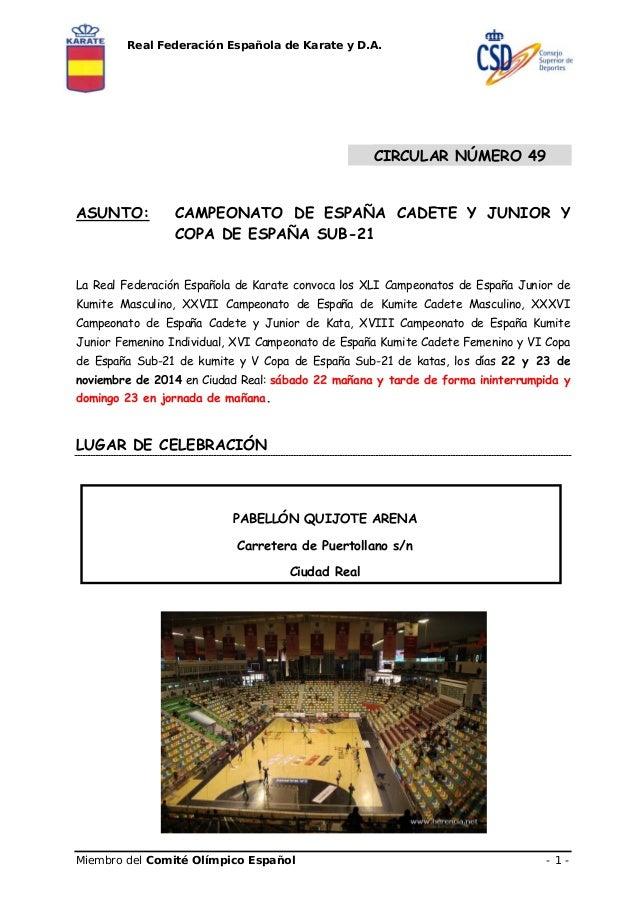 Real Federación Española de Karate y D.A.  CIRCULAR NÚMERO 49  ASUNTO: CAMPEONATO DE ESPAÑA CADETE Y JUNIOR Y  COPA DE ESP...