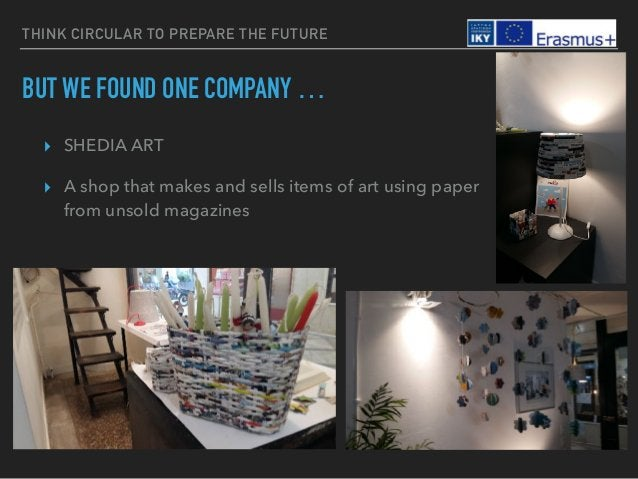 THINK CIRCULAR TO PREPARE THE FUTURE BUT WE FOUND ONE COMPANY … ▸ SHEDIA ART ▸ A shop that makes and sells items of art us...