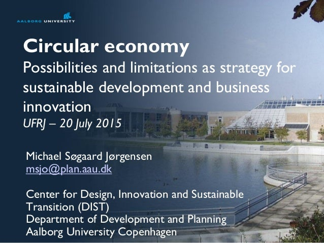 Circular economy Possibilities and limitations as strategy for sustainable development and business innovation UFRJ – 20 J...