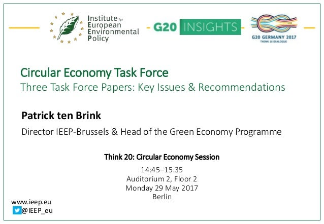 www.ieep.eu @IEEP_eu Circular Economy Task Force Three Task Force Papers: Key Issues & Recommendations Patrick ten Brink D...