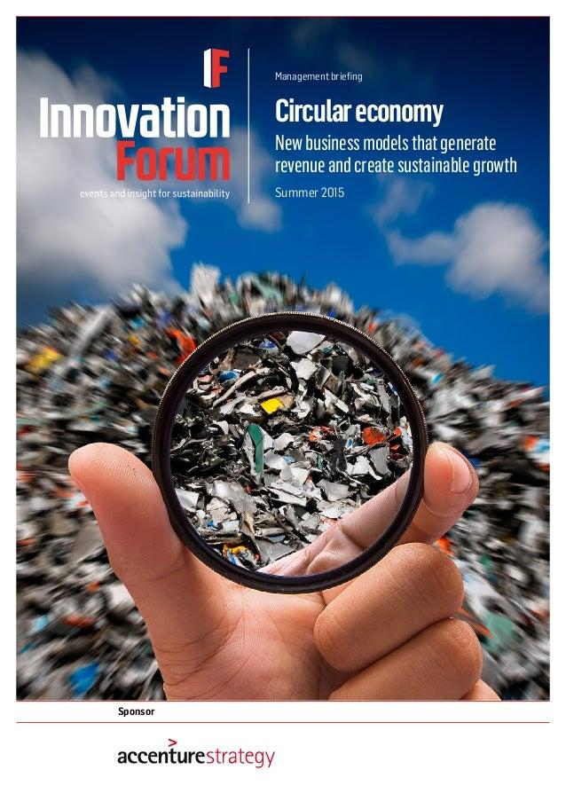 Sponsor Circulareconomy Newbusinessmodelsthatgenerate revenueandcreatesustainablegrowth Management briefing Summer 2015