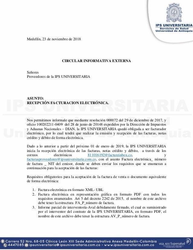 Medellín, 23 de noviembre de 2018 CIRCULAR INFORMATIVA EXTERNA Señores Proveedores de la IPS UNIVERSITARIA ASUNTO: RECEPCI...