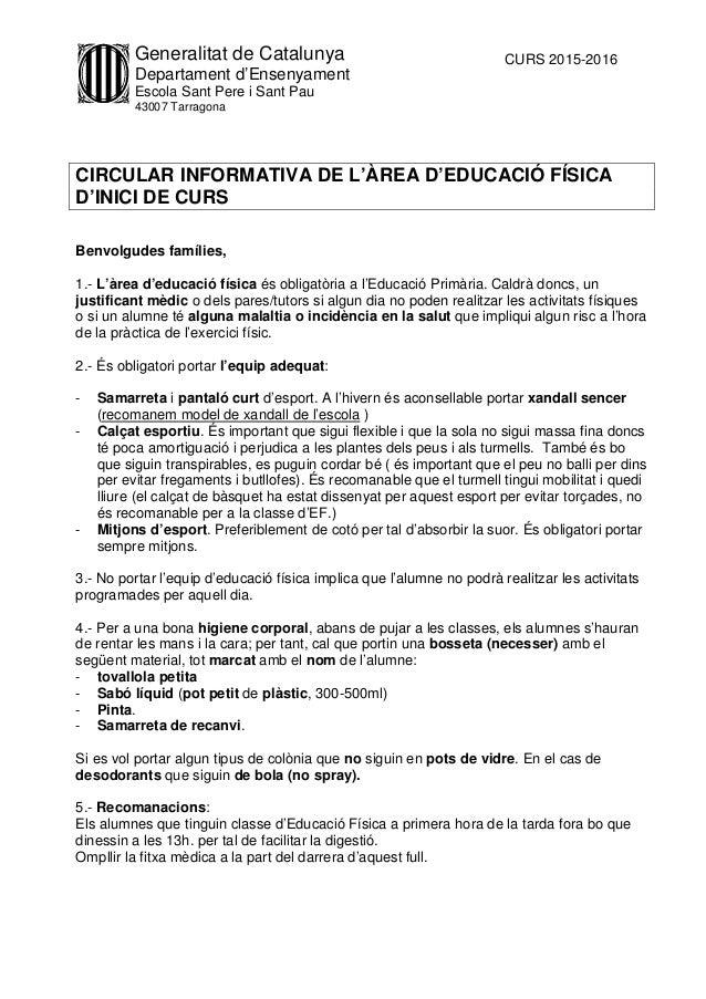 Generalitat de Catalunya Departament d'Ensenyament Escola Sant Pere i Sant Pau 43007 Tarragona CURS 2015-2016 CIRCULAR INF...