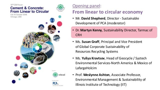 • Mr. David Shepherd, Director - Sustainable Development of PCA (moderator) • Dr. Martyn Kenny, Sustainability Director, T...