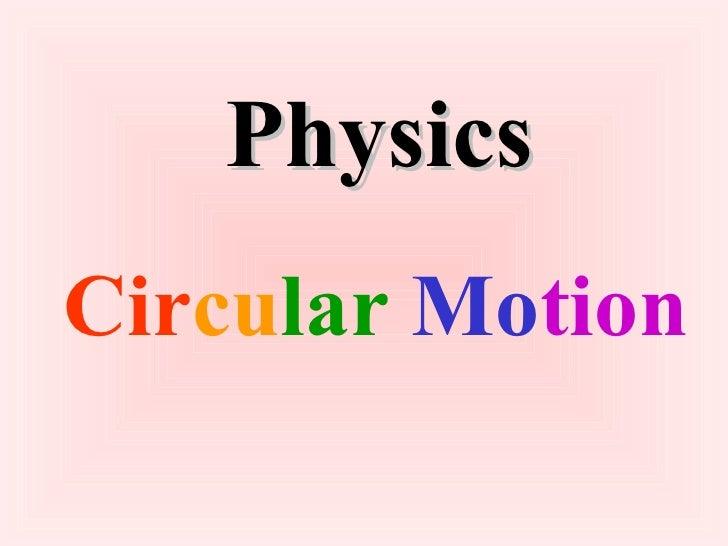 Physics Cir cu lar   Mo tion