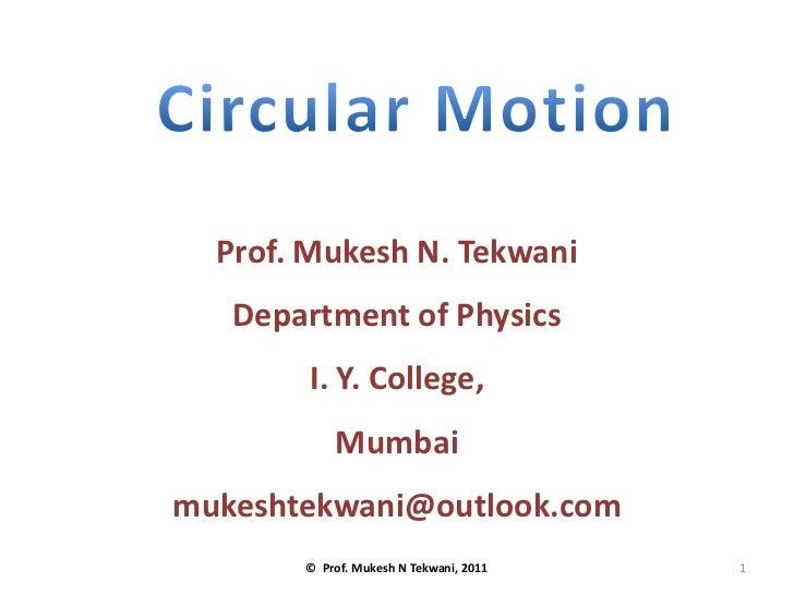 Prof. Mukesh N. Tekwani   Department of Physics       I. Y. College,           Mumbaimukeshtekwani@outlook.com       © Pro...
