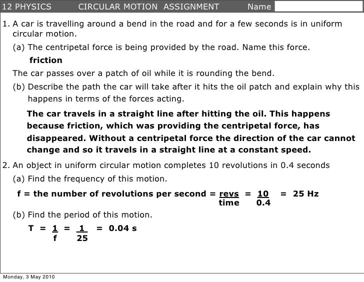 12 PHYSICS           CIRCULAR MOTION ASSIGNMENT               Name  1. A car is travelling around a bend in the road and f...