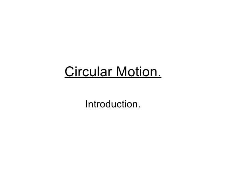 Circular Motion.     Introduction.