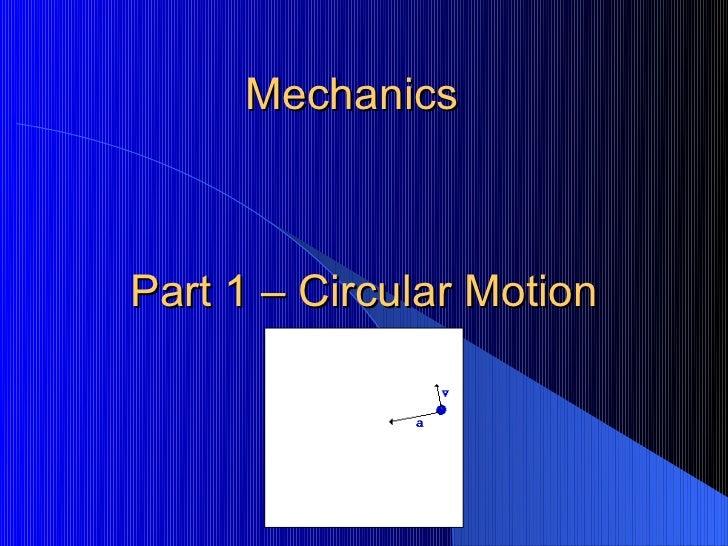 MechanicsPart 1 – Circular Motion