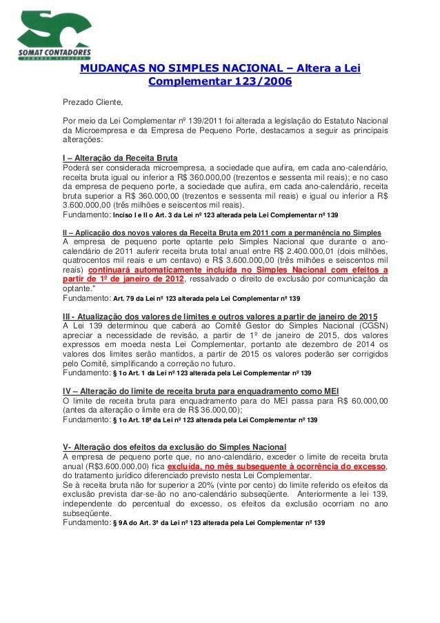 MUDANÇAS NO SIMPLES NACIONAL – Altera a Lei Complementar 123/2006 Prezado Cliente, Por meio da Lei Complementar nº 139/201...