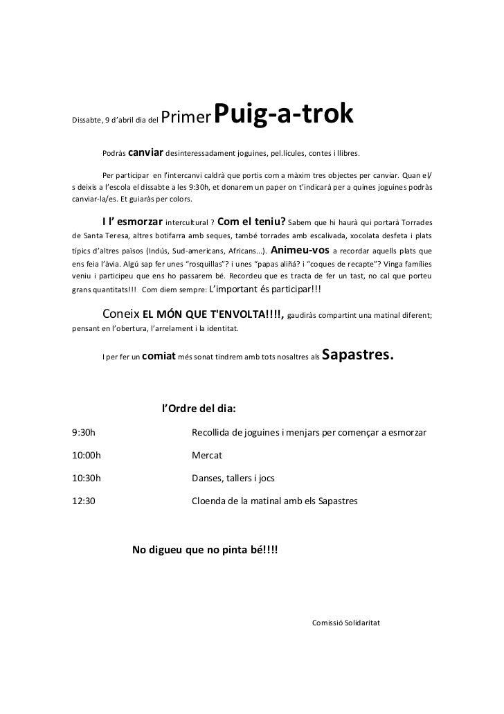 Dissabte, 9 d'abril dia del   Primer       Puig-a-trok         Podràs canviar desinteressadament joguines, pel.lícules, co...