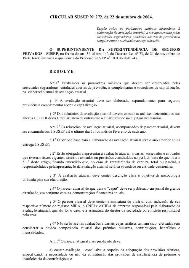 CIRCULAR SUSEP No 272, de 22 de outubro de 2004. Dispõe sobre os parâmetros mínimos necessários à elaboração da avaliação ...