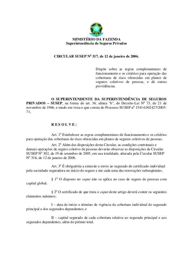 MINISTÉRIO DA FAZENDA Superintendência de Seguros Privados CIRCULAR SUSEP No 317, de 12 de janeiro de 2006. Dispõe sobre a...