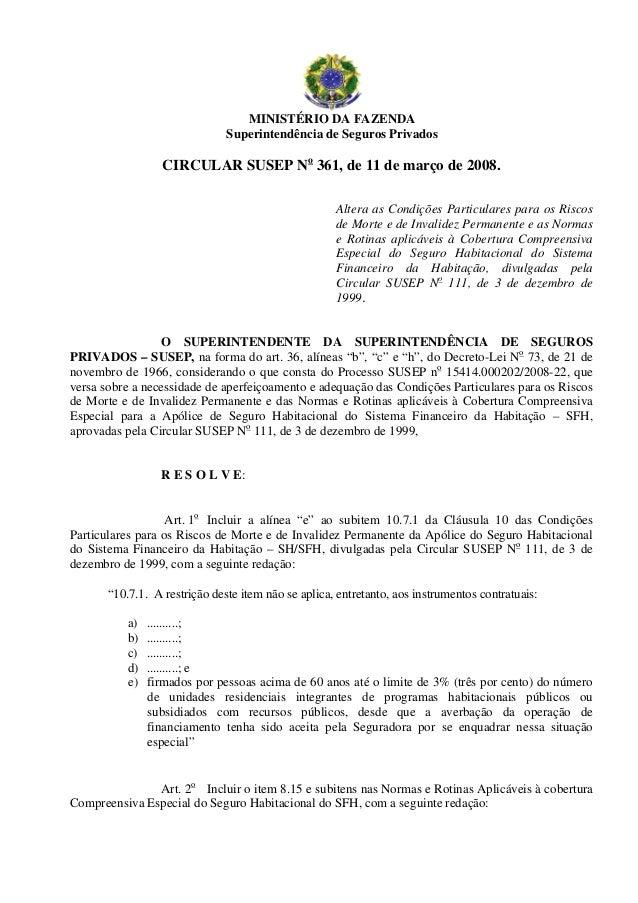 MINISTÉRIO DA FAZENDA Superintendência de Seguros Privados CIRCULAR SUSEP No 361, de 11 de março de 2008. Altera as Condiç...