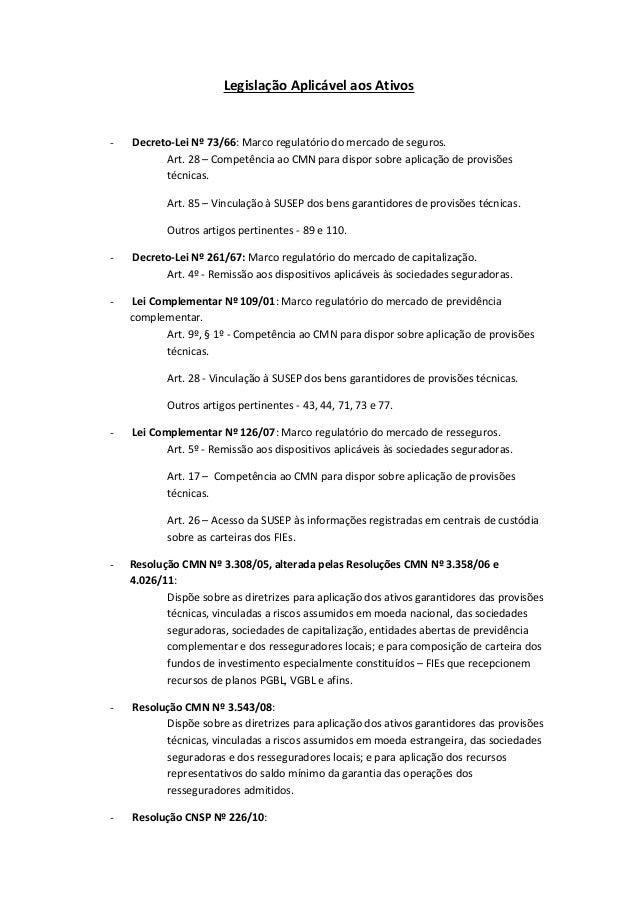 Legislação Aplicável aos Ativos - Decreto-Lei Nº 73/66: Marco regulatório do mercado de seguros. Art. 28 – Competência ao ...